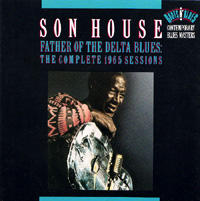 Son House:Father Of The Delta Blues: The Complete 1965 Sessions